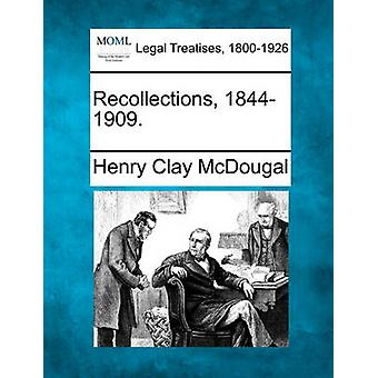 Recollections 18441909. by McDougal & Henry Clay
