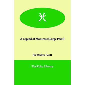 En Legend av Montrose av Scott & Walter