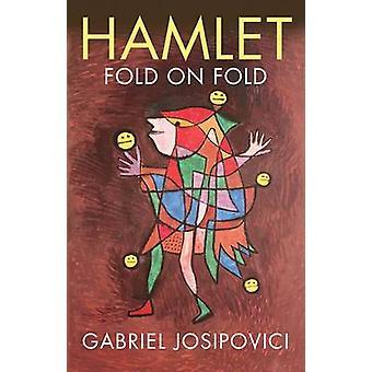 Hamlet - Fold on Fold by Gabriel Josipovici - 9780300218329 Book