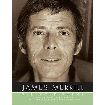 James Merrill - Selected Poems by James Merrill - J D McClatchy - Step