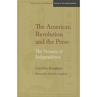 American Revolution and the Press - The Promise of Independence by Car