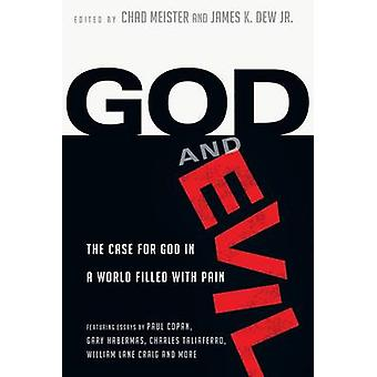 God and Evil - The Case for God in a World Filled with Pain by Chad Me
