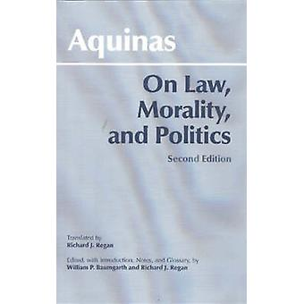 On Law - Morality and Politics (2nd Revised edition) by Thomas Aquina