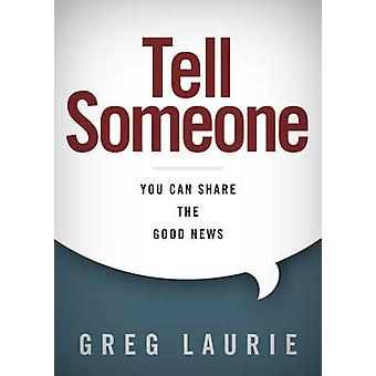 Tell Someone - You Can Share the Good News by Greg Laurie - 9781433690