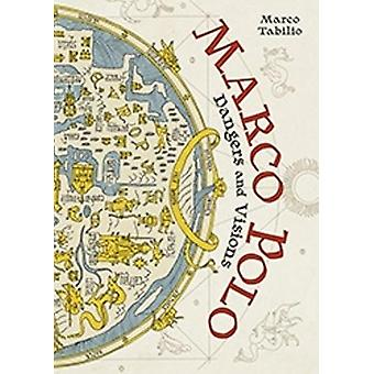 Marco Polo - Dangers and Visions by Marco Tabilio - 9781512430691 Book