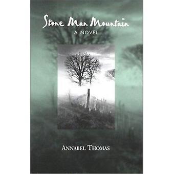 Stone Man Mountain by Annabel Thomas - 9781572331501 Book
