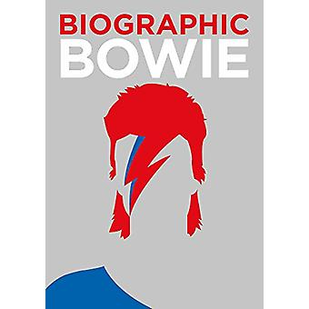 Biographic - Bowie by Biographic - Bowie - 9781781453278 Book