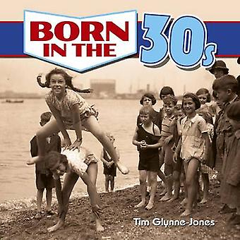 Born in the 30s by Tim Glynne-Jones - 9781784047399 Book