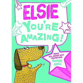 Elsie You'Re Amazing - 9781785538209 Book