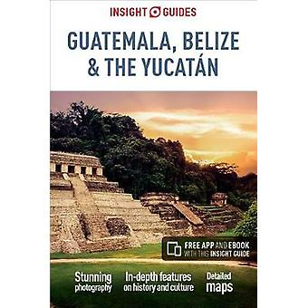 Insight Guides Guatemala - Belize and Yucatan (Travel Guide with Free