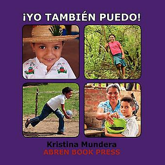 Yo Tambien Puedo! by Kristina Mundera - 9781937314163 Book