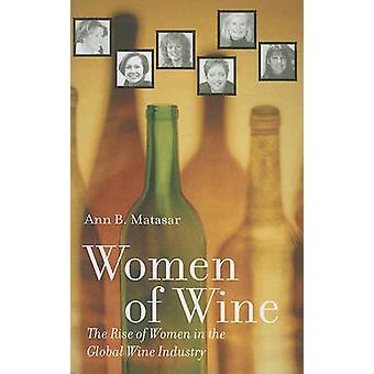 Women of Wine - The Rise of Women in the Global Wine Industry by Ann B