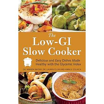 The Low GI Slow Cooker - Delicious and Easy Dishes Made Healthy with t