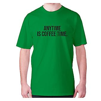 Mens funny coffee t-shirt slogan tee novelty hilarious - Anytime is coffee time