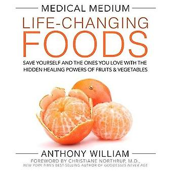 Medical Medium LifeChanging Foods by Anthony William