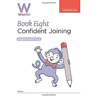 WriteWell 8 Confident Joining Year 3 Ages 78 by Carol Matchett