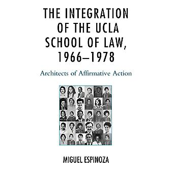 Integration of the UCLA School of Law 19661978 by Miguel Espinoza