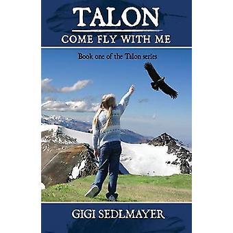 Talon Come Fly with Me by Sedlmayer & Gigi