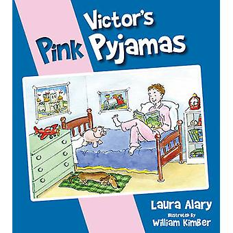 Victors Pink Pyjamas by Laura Alary - William Kimber - 9781770645714