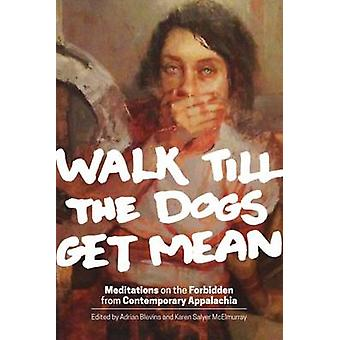 Walk Till the Dogs Get Mean - Meditations on the Forbidden from Contem