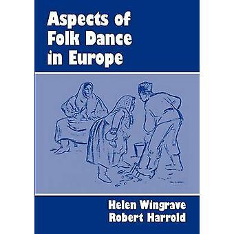 Aspects of Folk Dance In Europe by Wingrave & Helen