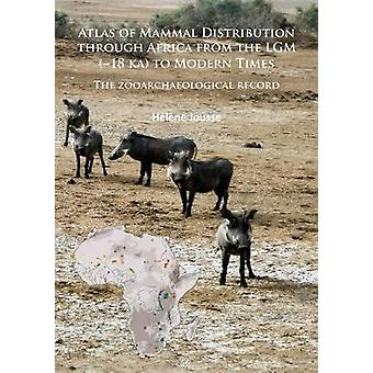Atlas of Mammal Distribution through Africa from the LGM 18 ka to Modern Times by Jousse & Helene