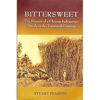 Bittersweet - The Memoir of a Chinese Indonesian Family in the Twentie