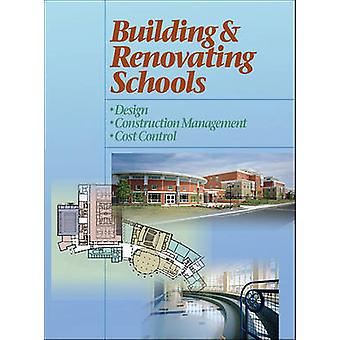 Building and Renovating Schools Design Construction Management Cost Control by Drummey & Rosane Anderson