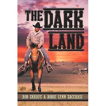 The Dark Land de Sharpe & Bob