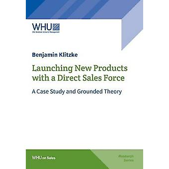Launching New Products with a Direct Sales Force by Klitzke & Benjamin