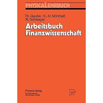 Arbeitsbuch Finanzwissenschaft by Gaube & Thomas