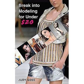 Break Into Modeling for Under 20 by Goss & Judy