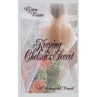 Keeping Chelseas Secret by Rose & Gina
