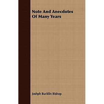 Note And Anecdotes Of Many Years by Bishop & Joshph Bucklin