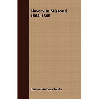 Slavery In Missouri 18041865 by Trexler & Harrison Anthony