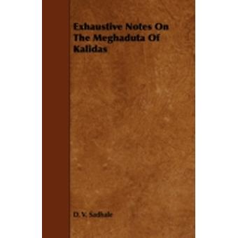 Exhaustive Notes on the Meghaduta of Kalidas by Sadhale & D. V.