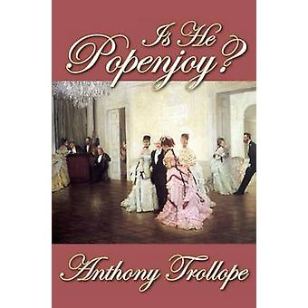 Is He Popenjoy by Trollope & Anthony