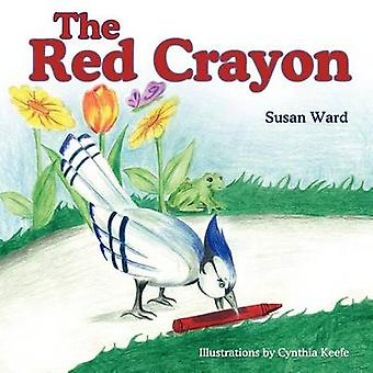 The Red Crayon by Ward & Susan