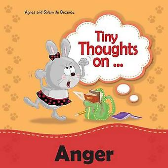 Tiny Thoughts on Anger Learning how to handle anger by de Bezenac & Agnes
