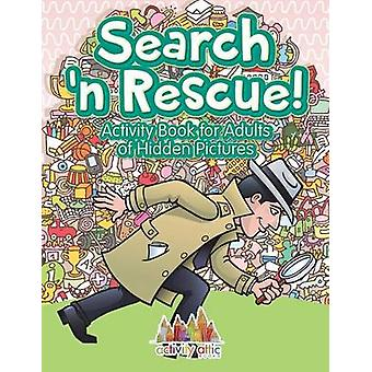 Search n Rescue Activity Book for Adults of Hidden Pictures by Activity Attic Books