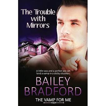 The Vamp for Me The Trouble with Mirrors by Bradford & Bailey