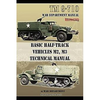 Basic HalfTrack Vehicles M2 M3 Technical Manual by Department & War