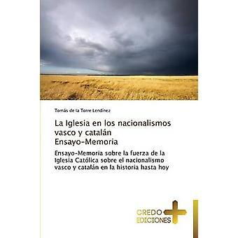 La Iglesia en los nacionalismos vasco y cataln  EnsayoMemoria by de la Torre Lendnez Toms