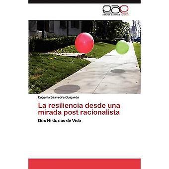 La resiliencia desde una mirada post racionalista de Saavedra Guajardo Eugenio
