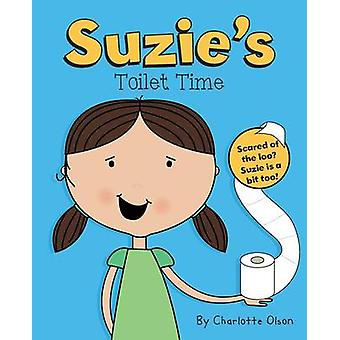 Suzies Toilet Time by Olson & Charles