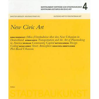 Dortmunder Lectures on Civic Art 4 - New Civic Art by Christoph Mackle