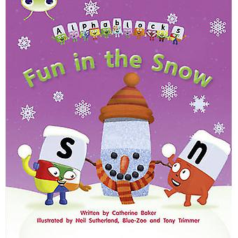 Bug Club Phonics Alphablocks Set 17 Fun in the Snow por Baker & Catherine