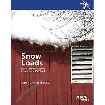 Snow Loads - Guide to the Snow Load Provisions of ASCE 7-05 by Michael