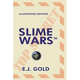 Slime Wars (Illustrated ed) by E. J. Gold - 9780895561350 Book