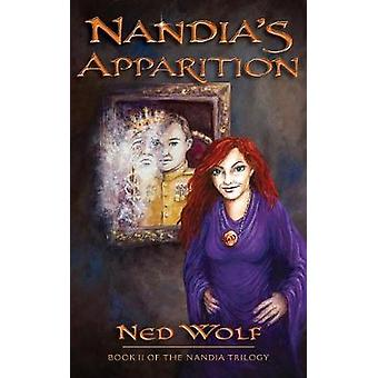Nandia's Apparition - Book II of the Nandia Trilogy by Ned Wolf - 9780